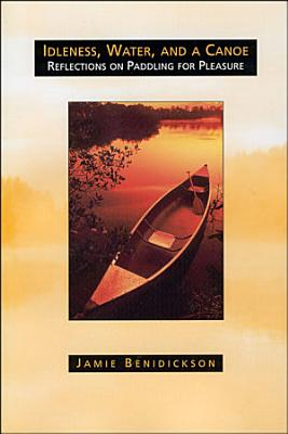 Idleness  Water  and a Canoe PDF
