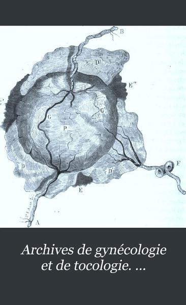 Download Archives de Gyn  cologie Et de Tocologie      Book