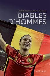 Diables d'Hommes: L'épopée belge en coupe du monde