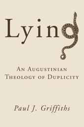Lying: An Augustinian Theology of Duplicity
