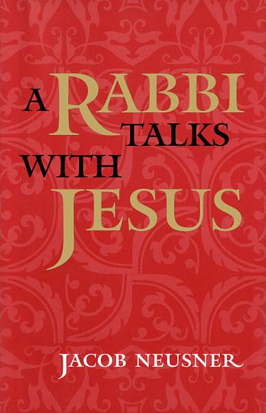 Rabbi Talks with Jesus