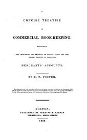 A Concise Treatise on Commercial Book-keeping: Elucidating the Principles and Practice of Double Entry