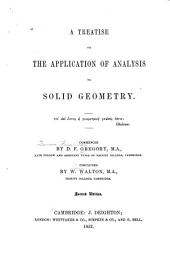 A Treatise on the Application of Analysis to Solid Geometry ...