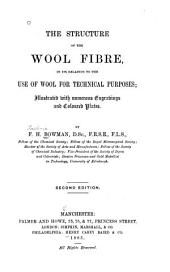 The Structure of the Wool Fibre: In Its Relation to the Use of Wool for Technical Purposes