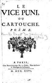 Le vice puni, ou Cartouche: poëme