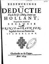 Bedenckinge op de deductie van de ... Staten van Hollant, noopende den artickel van seclusie van den heere prince van Oraenjen: Volume 1