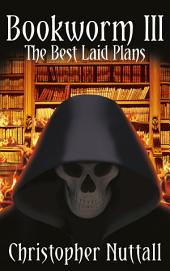 Bookworm III: The Best Laid Plans