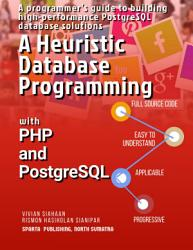 A Heuristic Database Programming with PHP and PostgreSQL PDF