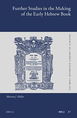 Further Studies in the Making of the Early Hebrew Book PDF