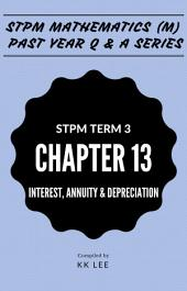STPM 2017 MM Term 3 Chapter 13 Interest, Annuity and Depreciation - STPM Mathematics (M) Past Year Q & A: The Complete STPM Past Year Series