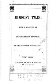 Humorist Tales: Being a Selection of Interesting Stories