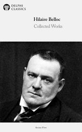 Delphi Works of Hilaire Belloc (Illustrated)