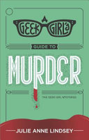 A Geek Girl s Guide to Murder PDF