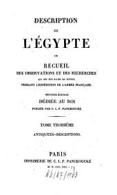Description de l'Égypte ou Recueil des observations et des recherches qui ont été faites en Égypte pendant l'expédition de l'armée française: Antiquités: Descriptions, Volume3