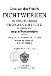 Joost van den Vondel: zijne dichtwerken en oorspronklijke prozaschriften in verband met eenige levensbijzonderheden: 1643-1647. Dl. 5
