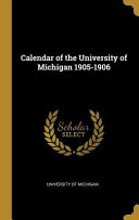 Calendar of the University of Michigan 1905 1906 PDF