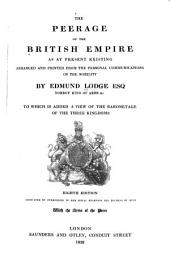The Peerage of the British Empire as at Present Existing: Arranged and Printed from the Personal Communications of the Nobility