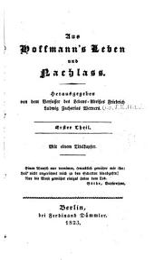 Aus Hoffmann's Leben und Nachlass: Bände 1-2