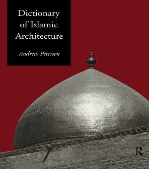 Dictionary of Islamic Architecture PDF