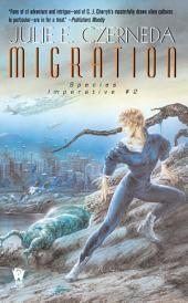 Migration: Species Imperative #2