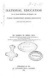 National Education in Its Social Conditions and Aspects: And Public Elementary School Education, English and Foreign