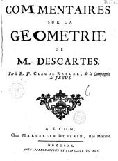 Commentaire sur la géométrie de M. Descartes...