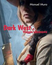 Dark West vol. 4 - Viaggio allucinante