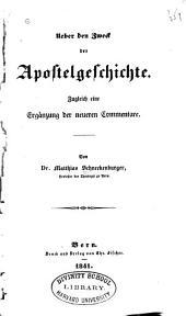 Ueber den Zweck der Apostelgeschichte: zugleich eine Ergänzung der neueren Commentare