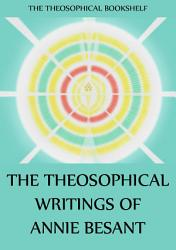 The Theosophical Writings of Annie Besant PDF