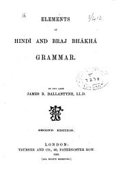 Elements of Hindî and Braj Bhâkhâ Grammar