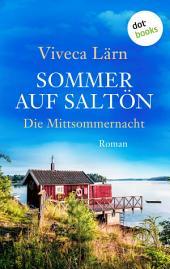 Sommer auf Saltön: Die Mittsommernacht: Roman
