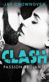 Clash T1 : Passion brûlante: Après la série Marked Men, le nouveau roman New Adult de Jay Crownover