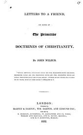 Letters to a Friend: On Some of the Primitive Doctrines of Christianity