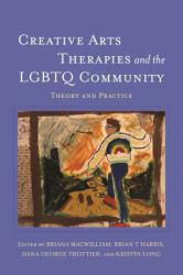 Creative Arts Therapies And The Lgbtq Community Book PDF