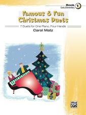 Famous & Fun Christmas Duets, Book 1: 7 Early Elementary Duets for One Piano, Four Hands