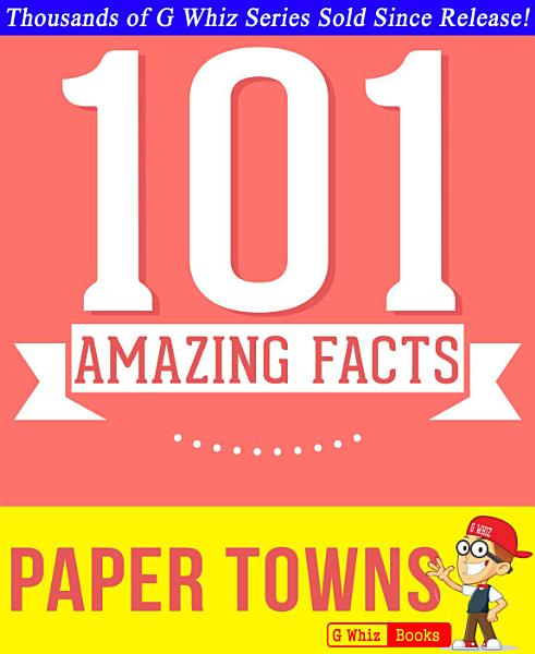Download Paper Towns   101 Amazing Facts You Didn t Know Book