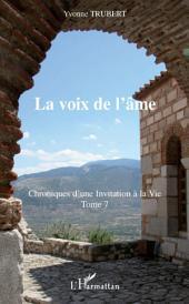 La voix de l'âme: Chroniques d'une Invitation à la Vie -, Volume7