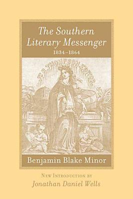 The Southern Literary Messenger  1834 1864 PDF