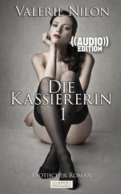Die Kassiererin 1 - Erotischer Roman (( Audio )): Buch & Hörbuch
