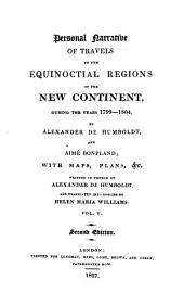 Personal Narrative of Travels to the Equinoctial Regions of the New Continent During the Years 1799-1804: Volume 5