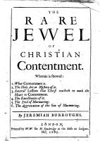 The Rare Jewel of Christian Contentment  Etc   The Preface Signed  Thomas Goodwin  and Others    PDF