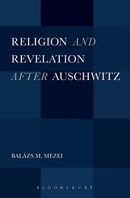 Religion and Revelation after Auschwitz PDF
