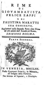 Rime di Giovambatista Felice Zappi e di Faustina Maratti sua consorte. Aggiuntevi nella seconda parte altre rime de' piu celebri dell'Arcadia di Roma. Parte prima \-seconda!: 2