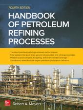Handbook of Petroleum Refining Processes, Fourth Edition: Edition 4