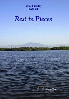 Clint Faraday Mysteries book 31  Rest in Pieces