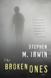 The Broken Ones: A Novel