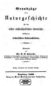 Grundzüge der Naturgeschichte für den ersten wissenschaftlichen Unterricht, besonders an technischen Lehranstalten: Mit einer Anleitung zum Anlegen von Naturaliensammlungen