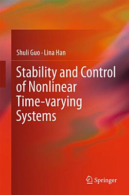 Stability and Control of Nonlinear Time varying Systems PDF