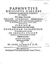 Paphnutius Episcopus Caelebs. Conjugii Clericorum patronus et vindex