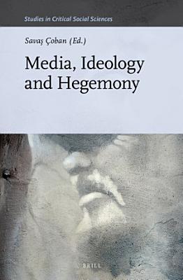 Media  Ideology and Hegemony PDF